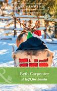 A Gift For Santa (Mills & Boon Heartwarming) (A Northern Lights Novel, Book 2)