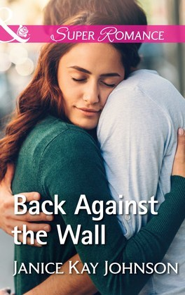 Back Against The Wall (Mills & Boon Superromance)