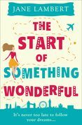 The Start of Something Wonderful: a fantastically feel-good romantic comedy!