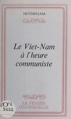 Le Viêt Nam à l'heure communiste