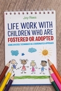 Life Work with Children Who are Fostered or Adopted