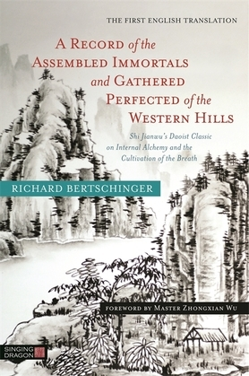 A Record of the Assembled Immortals and Gathered Perfected of the Western Hills