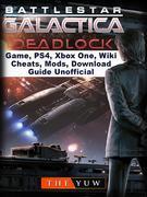 Battlestar Gallactica Deadlock Game, PS4, Xbox One, Wiki, Cheats, Mods, Download Guide Unofficial