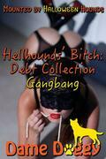 Hellhounds' Bitch: Debt Collection Gangbang: Mounted by Halloween Hounds