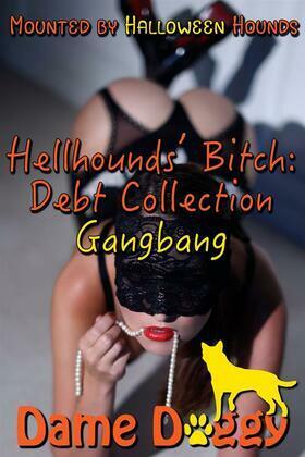 Hellhounds' Bitch: Debt Collection Gangbang: Mounted by Halloween Hounds