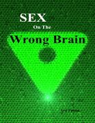 Sex On the Wrong Brain
