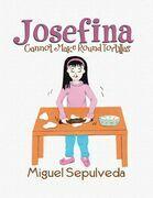 Josefina Cannot Make Round Tortillas