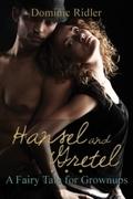Hansel & Gretel: A Fairy Tale For Grownups