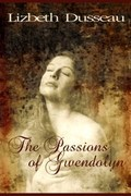 The Passions of Gwendolyn