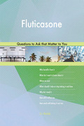 Fluticasone 593 Questions to Ask that Matter to You