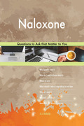 Naloxone 503 Questions to Ask that Matter to You