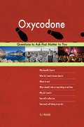 Oxycodone 613 Questions to Ask that Matter to You