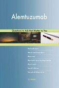 Alemtuzumab 627 Questions to Ask that Matter to You