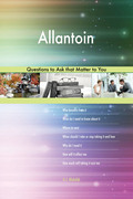Allantoin 627 Questions to Ask that Matter to You