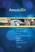 Amoxicillin 608 Questions to Ask that Matter to You
