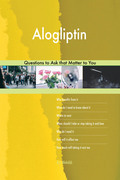 Alogliptin 627 Questions to Ask that Matter to You