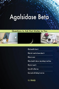 Agalsidase Beta 523 Questions to Ask that Matter to You