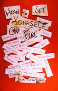 How to Set Yourself on Fire