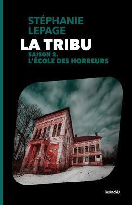 La Tribu – Saison 2 : L'École des horreurs