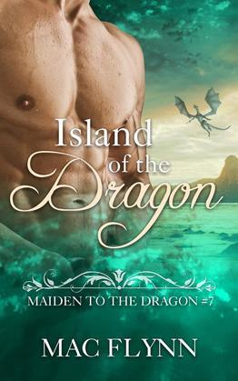 Island of the Dragon: Maiden to the Dragon, Book 7 (Dragon Shifter Romance)