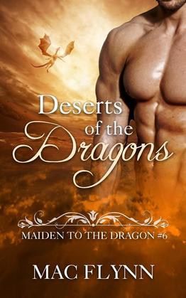 Deserts of the Dragons: Maiden to the Dragon, Book 6 (Dragon Shifter Romance)