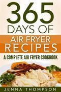 Air Fryer: 365 Days Of Air Fryer Recipes: A Complete Air Fryer Cookbook