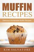Muffin Recipes: Delicious Homemade Muffin Recipes