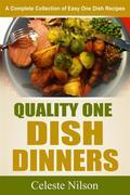 Quality One Dish Dinners: A Complete Collection of Easy One Dish Recipes