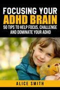 Focusing Your ADHD Brain
