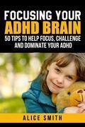 Focusing Your ADHD Brain