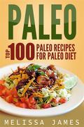 Paleo: Top 100 Paleo Recipes For Paleo Diet