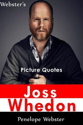 Webster's Joss Whedon Picture Quotes