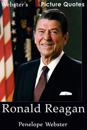 Webster's Ronald Reagan Picture Quotes