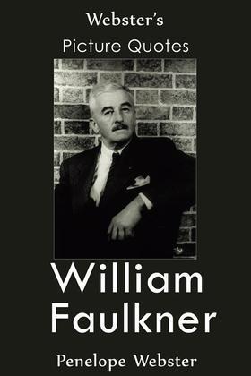 Webster's William Faulkner Picture Quotes