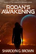 Rodan's Awakening: Stories of The Conscious Dreamer Series