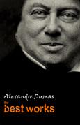 Alexandre Dumas: The Best Works