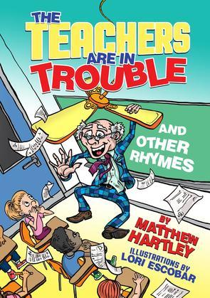 The Teachers are in Trouble and Other Rhymes