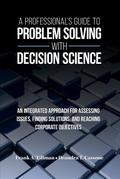 A Professional's Guide to Problem Solving with Decision Science