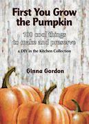 First You Grow the Pumpkin