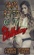 Gang Raped On My Birthday