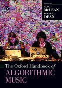 The Oxford Handbook of Algorithmic Music