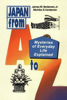 Japan from A to Z: Mysteries of Everyday Life Explained