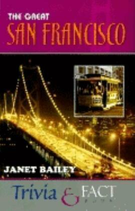 The Great San Francisco Trivia & Fact Book