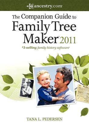 The Companion Guide to Family Tree Maker 2011