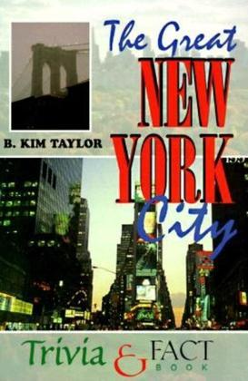 The Great New York City Trivia & Fact Book