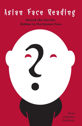 Asian Face Reading: Unlock the Secrets Hidden in the Human Face