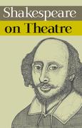 Shakespeare on Theatre