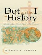 The Dot On the I In History: Of Gentiles and Jews-a Hebrew Odyssey Scrolling the Internet