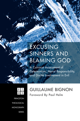 Excusing Sinners and Blaming God