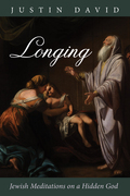 Longing: Jewish Meditations on a Hidden God